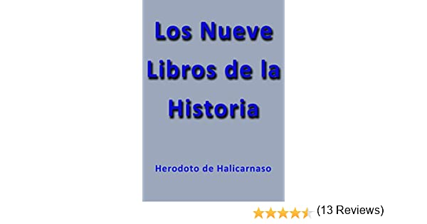 Amazon.com: Los nueve libros de la historia (Spanish Edition) eBook: Herodoto De Halicarnaso: Kindle Store
