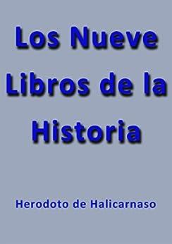 Los nueve libros de la historia (Spanish Edition) by [Herodoto De Halicarnaso]