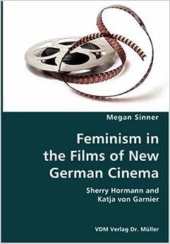 Utorrent Descargar Feminism In The Films Of New German Cinema- Sherry Hormann And Katja Von Garnier Pagina Epub