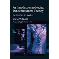Introduction to Medical Dance/Movement Therapy: Health Care in Motion