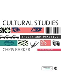 Cultural Studies, 4th Edition: Theory and Practice