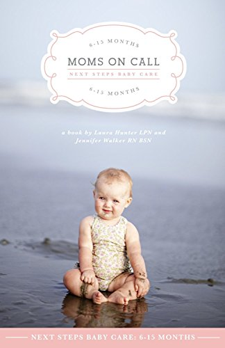 moms-on-call-next-steps-baby-care-6-15-months