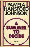 A Summer to Decide, Pamela Hansford Johnson, 0684141914