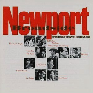 Newport Broadside - Topical Songs at the Newport Folk Festival 1963