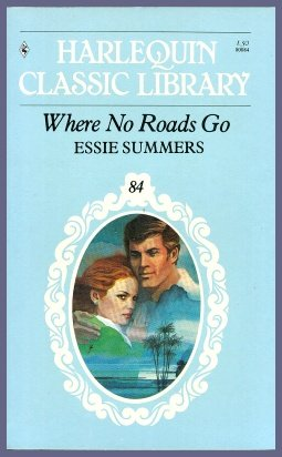 Where No Roads Go (Harlequin Classic Library #84, originally published as Harlequin Romance #784)