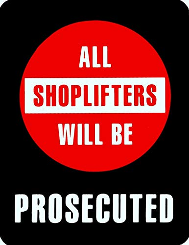 All SHOPLIFTERS Will BE PROSECUTED Retail Store Policy Sign Business Message