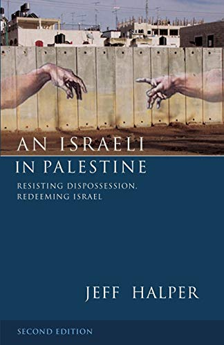 An Israeli in Palestine Second Edition: Resisting Dispossession, Redeeming Israel