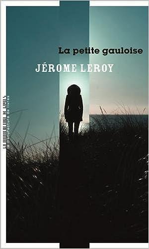 La petite gauloise - Jérôme Leroy (2018)