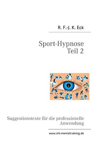 Sport-Hypnose Teil 2: Suggestionstexte für die professionelle Anwendung