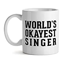 World's Okayest Singer Funny Music Singing Talent Humor Quote