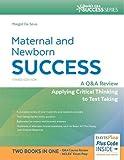 Maternal and Newborn Success: A Q&A Review Applying Critical Thinking to Test Taking (Davis's Q&a Success)