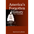 America's Forgotten History, Part 1: Foundations