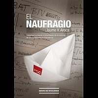El naufragio: Historias humanas e inhumanas de la derrota de los socialistas en Barcelona (Spanish Edition)