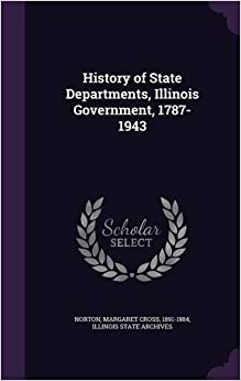Book History of State Departments, Illinois Government, 1787-1943