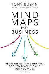 Mind Maps for Business 2nd edn: Using the ultimate thinking tool to revolutionise how you work (2nd Edition)