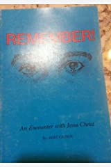 Remember!: An Encounter With Jesus Christ Paperback