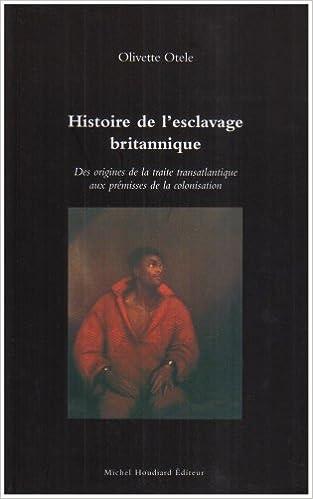 Lire un Histoire de L'esclavage Britannique pdf
