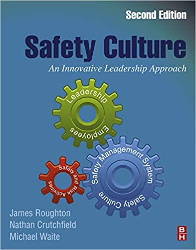 Safety Culture: An Innovative Leadership Approach, James