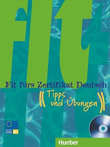 Fit fürs Zertifikat Deutsch: Tipps und Übungen.Deutsch als Fremdsprache / Lehrbuch mit integrierter Audio-CD