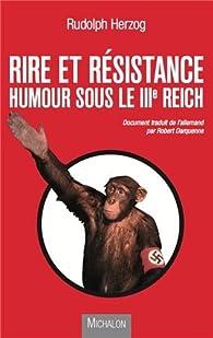 Rire et résistance : Humour sous le IIIe Reich par Rudolph Herzog