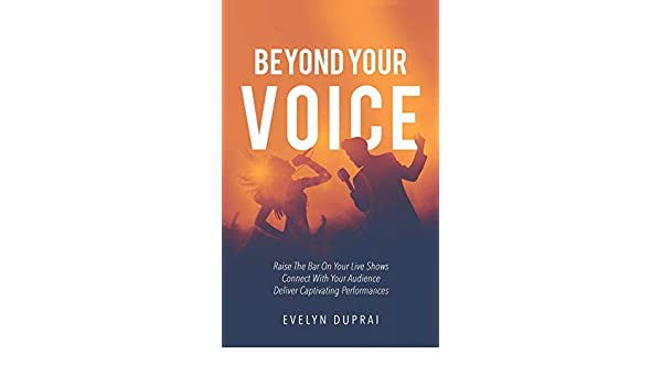 Beyond Your Voice: Raise The Bar On Your Live Shows. Connect ...