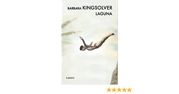 Amazon.com: Laguna (Spanish Edition) eBook: Barbara Kingsolver: Kindle Store