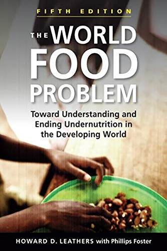 The World Food Problem, 5th ed.: Toward Understanding and Ending Undernutrition in the Developing World