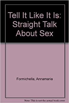Tell It Like It Is: Straight Talk About Sex