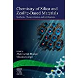 Chemistry of Silica and Zeolite-Based Materials, Volume 2: Synthesis, Characterization and Applications (Chemical, Physical and Biological Aspects of Confined Systems)