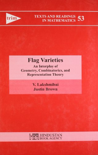 Flag Varieties: An Interplay of Geometry, Combinatorics, and Representation Theory (Texts and Readings in Mathematics)