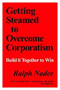 Getting Steamed to Overcome Corporatism: Build It Together to Win from Common Courage Press
