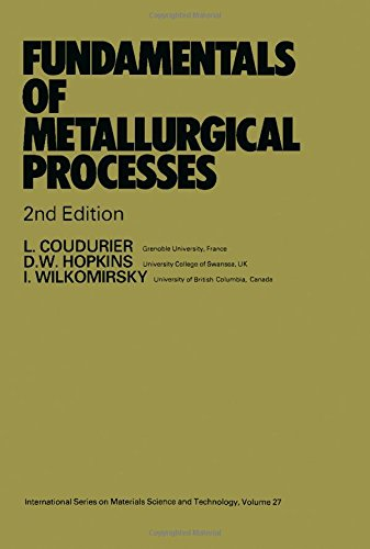 Fundamentals of Metallurgical Processes (Pergamon International Library of Science, Technology, Engineering & Social