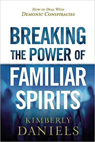 Breaking the Power of Familiar Spirits: How to Deal with Demonic