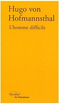 L'homme difficile par Hugo Von Hofmannsthal