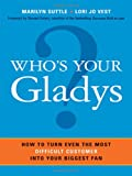Who's Your Gladys?, Marilyn Suttle and Lori Jo Vest, 0814414397