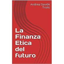 La Finanza Etica del futuro (Italian Edition)