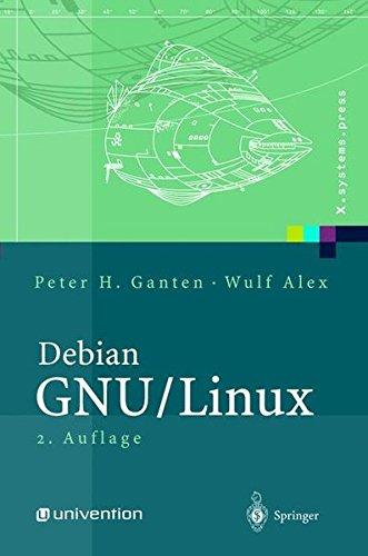 Debian GNU/Linux: Grundlagen, Einrichtung und Betrieb (X.systems.press)