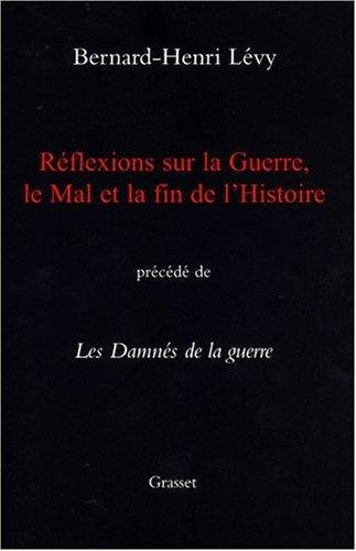 Download Réflexions Sur La Guerre, Le Mal Et La Fin De L'Histoire, Précédé De Les Damnés De La Guerre (French Edition) pdf epub