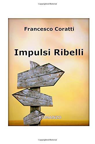 Read Online Impulsi Ribelli (Italian Edition) ebook