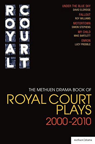 The Methuen Drama Book of Royal Court Plays 2000-2010: Under the Blue Sky; Fallout; Motortown; My Child; Enron (Play Anthologies) ebook