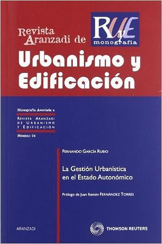 La Gestión Urbanística en el Estado Autonómico (Monografía -
