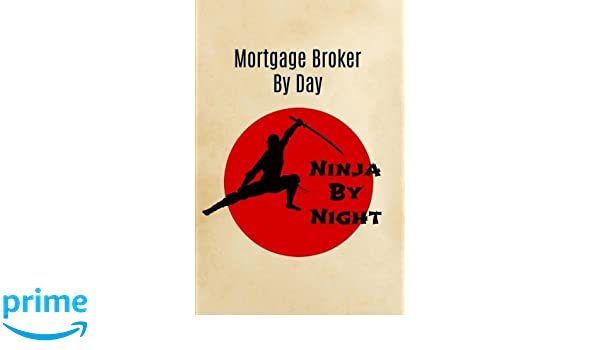 Mortgage Broker By Day Ninja By Night: Mortgage Broker Gifts ...