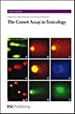 img - for The Comet Assay in Toxicology: RSC (Issues in Toxicology) book / textbook / text book