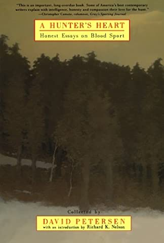A Hunter's Heart: Honest Essays on Blood Sport (David Nelson Smith)
