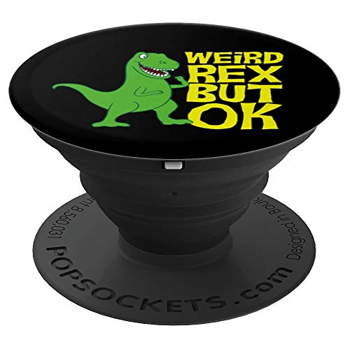 Weird Rex But Ok Funny T-Rex Dinosaur Flex Meme - PopSockets Grip and Stand for Phones and Tablets]()