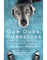 Our Dogs, Ourselves