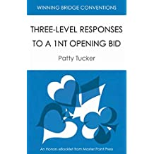 Three-level Responses to a 1NT Opening Bid: Winning Bridge Convention Series eBooklet (Winning Bridge Convention Series, Conventions After a Notrump Opening Book 6)