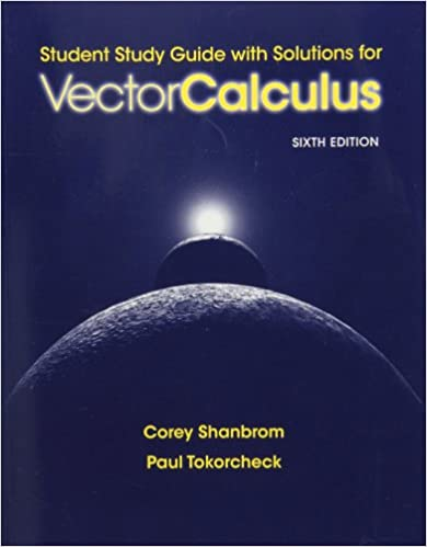Student study guide with solutions for vector calculus corey student study guide with solutions for vector calculus corey shanbrom paul tokorcheck 9781429231091 amazon books fandeluxe Images