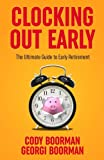 img - for Clocking Out Early: The Ultimate Guide to Early Retirement book / textbook / text book