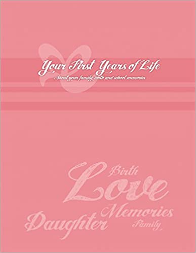 Download online Mom's Collection: Your First Years of Life (Daughter) PDF, azw (Kindle), ePub, doc, mobi